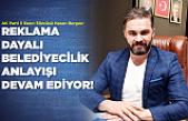 """""""Reklama dayalı belediyecilik anlayışı devam ediyor"""""""