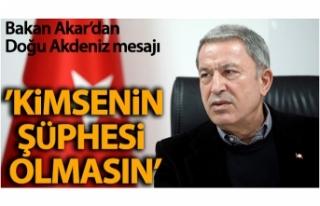 Milli Savunma Bakanı Akar'dan 'Doğu Akdeniz'...
