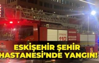Eskişehir Şehir Hastanesi'nde yangın!