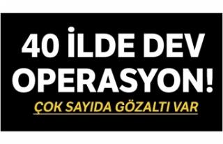 FETÖ'nün TSK yapılanmasına 40 ilde operasyon:...