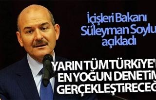 İçişleri Bakanı Süleyman Soylu: Yarın tüm Türkiye'de...