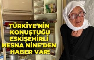 Türkiye'nin konuştuğu Eskişehirli Hesna Nine'den...