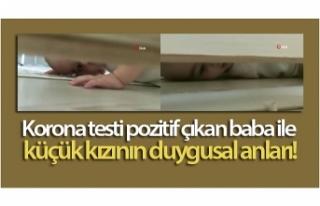 Korona testi pozitif çıkan baba ile küçük kızının...