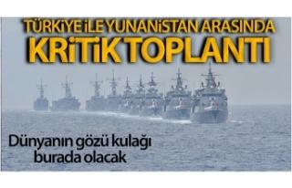 Türkiye-Yunanistan askeri heyetleri teknik toplantı...
