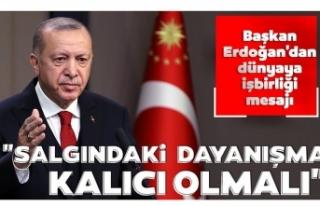 Başkan Erdoğan'dan dünyaya işbirliği mesaj