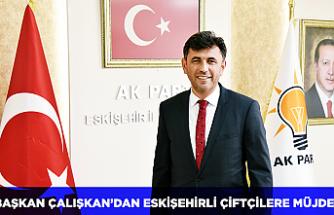 Başkan Çalışkan'dan Eskişehirli çiftçilere müjde!