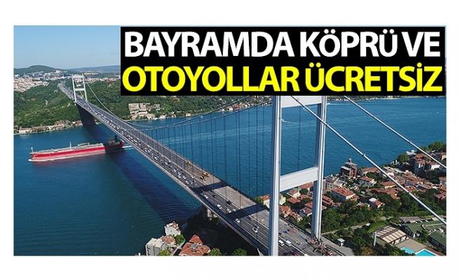 Bayramda otoyol ve köprüler ile toplu taşıma ücretsiz olacak