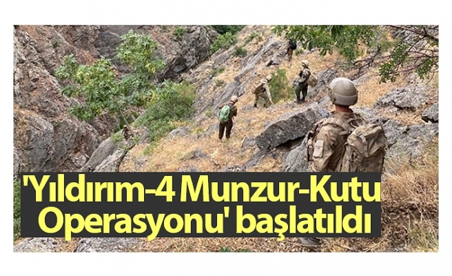Tunceli'de 'Yıldırım-4 Munzur-Kutu Operasyonu' başlatıldı
