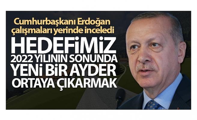 Cumhurbaşkanı Erdoğan: 'Hedefimiz 2022 yılının sonunda yeni bir Ayder ortaya çıkarmak'