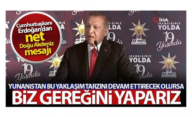 Cumhurbaşkanı Erdoğan: 'Kıta sahanlığımızda haydutluğa asla boğun eğmeyeceğiz'