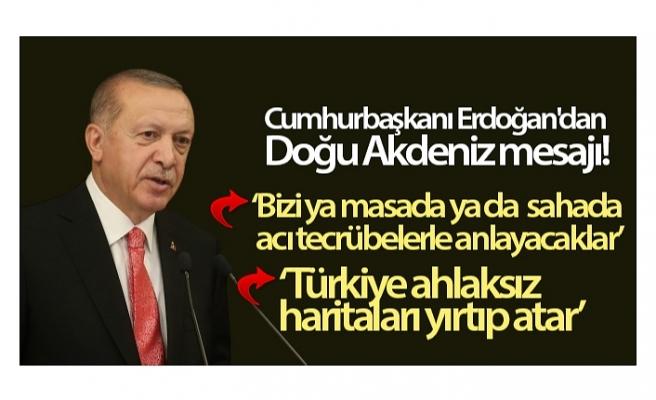 Cumhurbaşkanı Erdoğan'dan Doğu Akdeniz mesajı: 'Türkiye ahlaksız haritaları yırtıp atacak güce sahip'