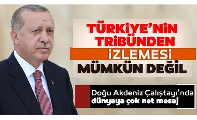Başkan Erdoğan'dan Doğu Akdeniz Çalıştayı'nda çok net mesaj: Tribünden izlememiz sözkonusu değildir!