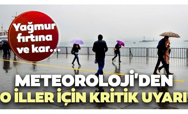 Meteoroloji'den o iller için kritik uyarı