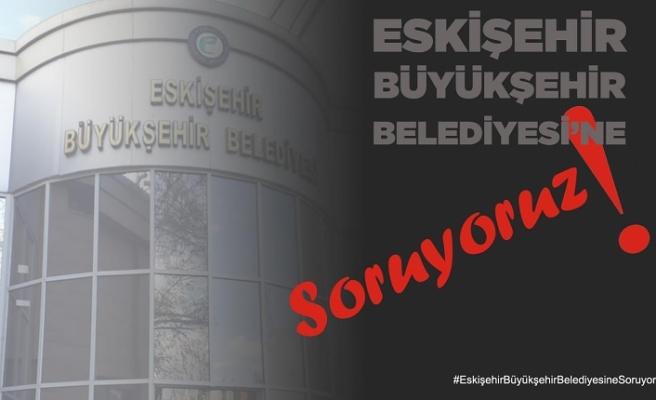 AK PARTİ Eskişehir 'den Büyükşehir'e soru yağmuru