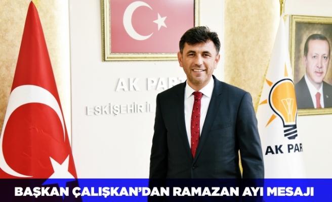 Başkan Çalışkan'dan Ramazan mesajı